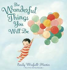 The Wonderful Things You Will Be្ - Preschool Books