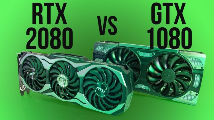GTX 1080 and RTX 2080