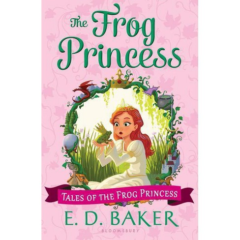 The Frog Princess - (Tales Of The Frog Princess) By E D Baker ...