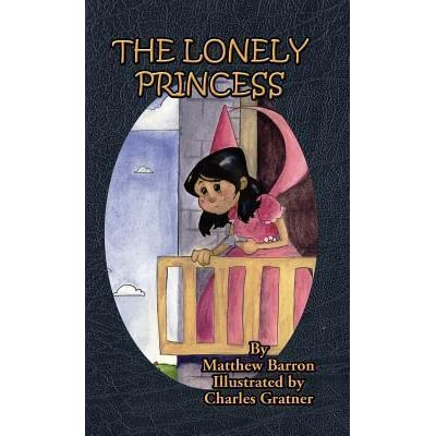 The Lonely Princess by Matthew Barron