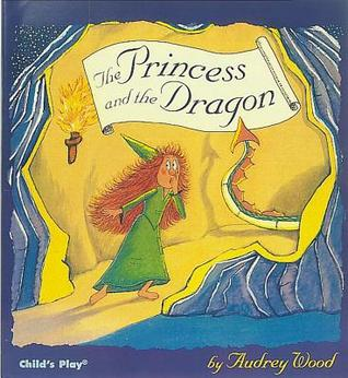 The Princess and the Dragon by Audrey Wood