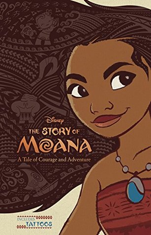 The Story of Moana: A Tale of Courage and Adventure by Kari Sutherland